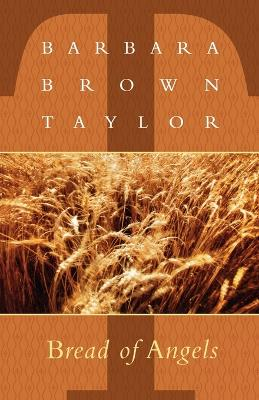Bread of Angels by Barbara Brown Taylor