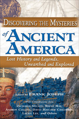Discovering the Mysteries of Ancient America book