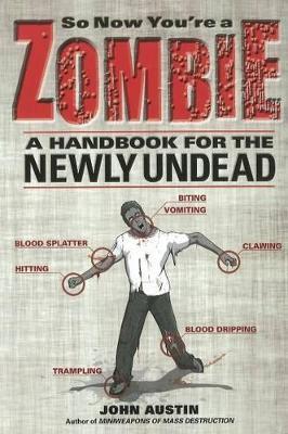 So Now You're a Zombie by John Austin