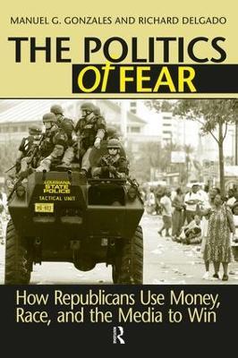 Politics of Fear by Manuel G. Gonzales