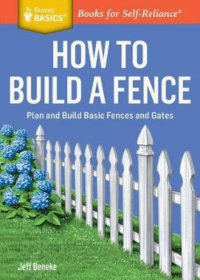 How to Build a Fence by Jeff Beneke