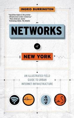 Networks Of New York by Ingrid Burrington