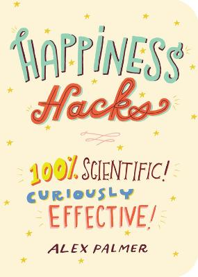 Happiness Hacks by Alex Palmer