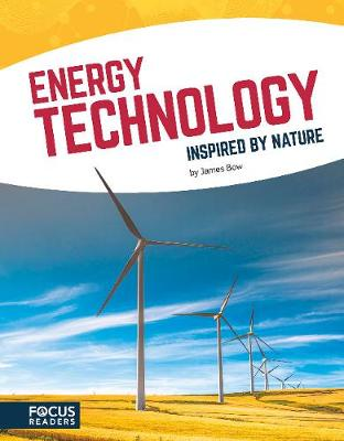 Energy Technology Inspired by Nature by James Bow