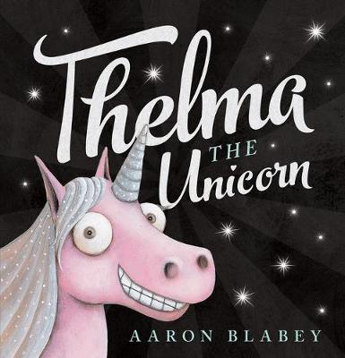 Thelma the Unicorn (Big Book) by Aaron Blabey