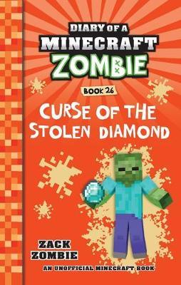 Diary of a Minecraft Zombie #26: Curse of the Stolen Diamond by Zack Zombie