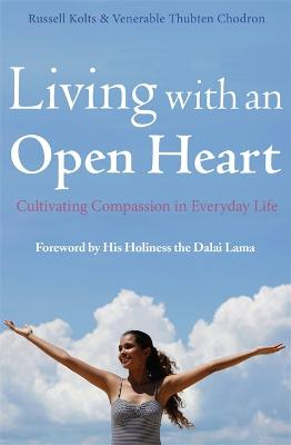 Living with an Open Heart by Russell Kolts