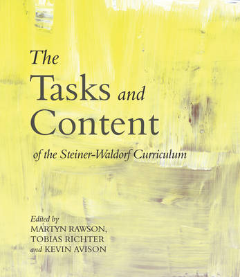 The Tasks and Content of the Steiner-Waldorf Curriculum by Kevin Avison