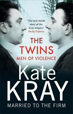 The Twins - Men of Violence: The Real Inside Story of the Krays book