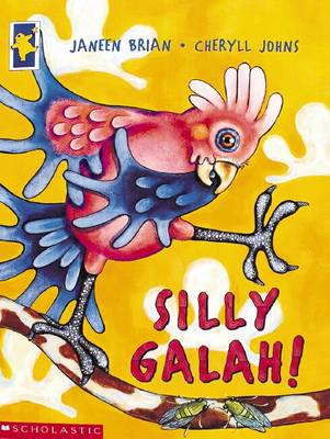 Silly Galah!: Australian Animal Poems by Janeen Brian