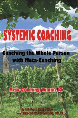 Systemic Coaching by L Michael Hall