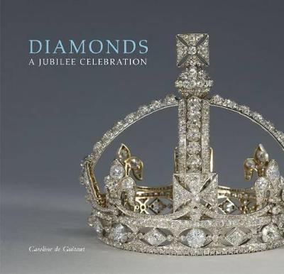 Diamonds:A Jubilee Celebration by Caroline de Guitaut