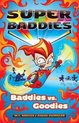 Baddies vs. Goodies by M. C. Badger