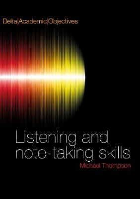 Delta Academic Objectives - Listening and Note Taking Skills B2-C1: Coursebook with 3 Audio CDs by Louis Rogers
