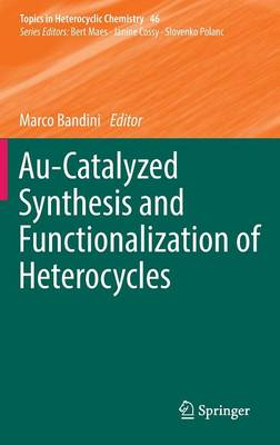 Au-Catalyzed Synthesis and Functionalization of Heterocycles by Marco Bandini