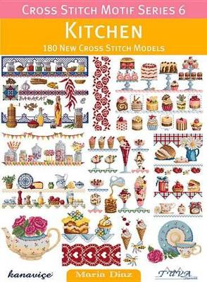 Cross Stitch Motif Series 6: Kitchen by Maria Diaz