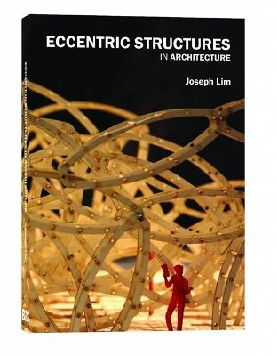 Eccentric Structures by Joseph Lim