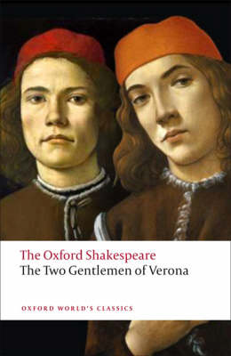 The Two Gentlemen of Verona: The Oxford Shakespeare by William Shakespeare