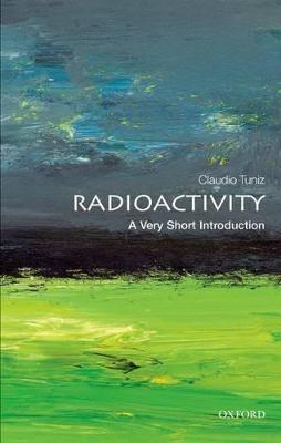 Radioactivity: A Very Short Introduction by Claudio Tuniz