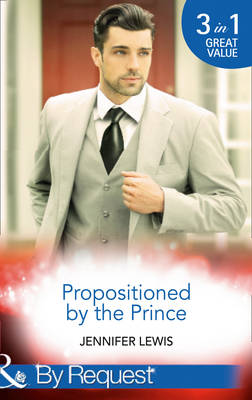 Propositioned By The Prince by Jennifer Lewis