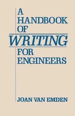 Handbook of Writing for Engineers by Joan Van Emden