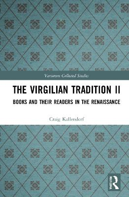 The Virgilian Tradition II: Books and Their Readers in the Renaissance book