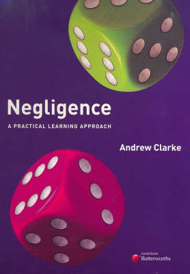 Negligence: A Practical Learning Approach by Andrew Clarke