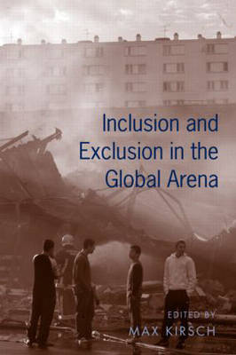 Inclusion and Exclusion in the Global Arena by Max Kirsch