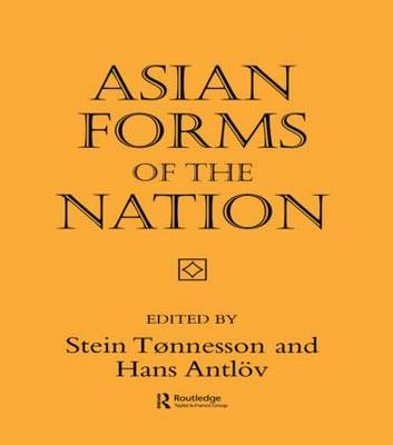 Asian Forms of the Nation by Stein Tonnesson