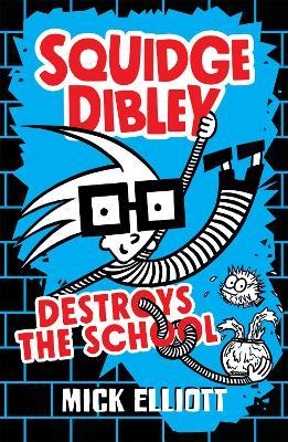 Squidge Dibley Destroys the School book