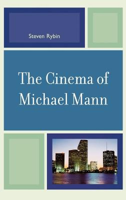 Cinema of Michael Mann by Steven Rybin