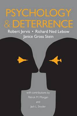 Psychology and Deterrence by Robert Jervis