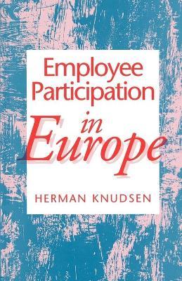 Employee Participation in Europe by Herman Knudsen