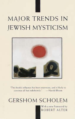 Major Trends in Jewish Mysticism by Gershom Gerhard Scholem