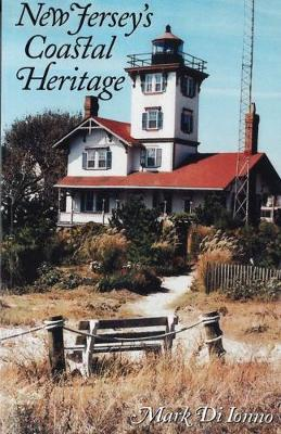 New Jersey's Coastal Heritage by Mark Di Ionno