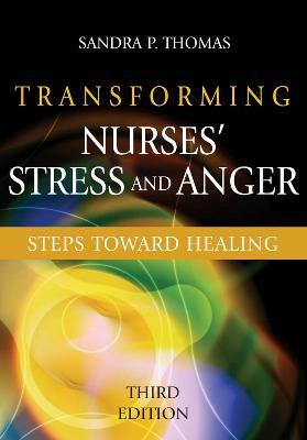 Transforming Nurses' Stress and Anger by Sandra Thomas