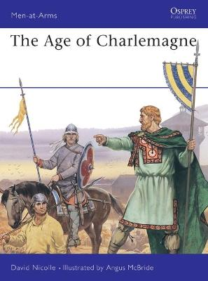 The Age of Charlemagne by David Nicolle