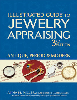 Illustrated Guide to Jewelry Appraising by Anna M Miller