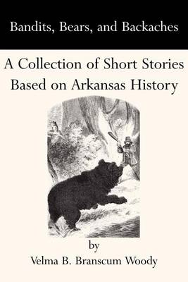 Bandits, Bears, and Backaches book