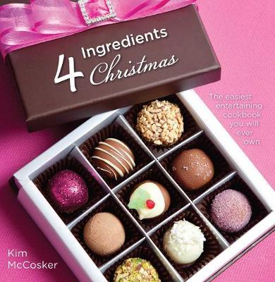 4 Ingredients Christmas by Kim McCosker