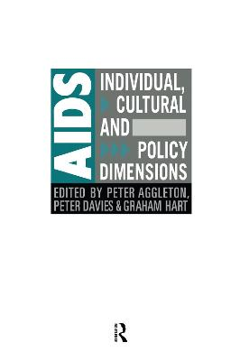 AIDS: Individual, Cultural and Policy Dimensions by Peter Aggleton