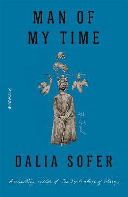 Man Of My Time: A Novel by Dalia Sofer