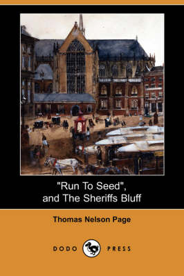 Run to Seed, and the Sheriffs Bluff (Dodo Press) book