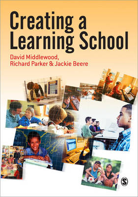 Creating a Learning School by David Middlewood