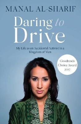 Daring to Drive by Manal Al-Sharif