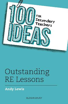 100 Ideas for Secondary Teachers: Outstanding RE Lessons book