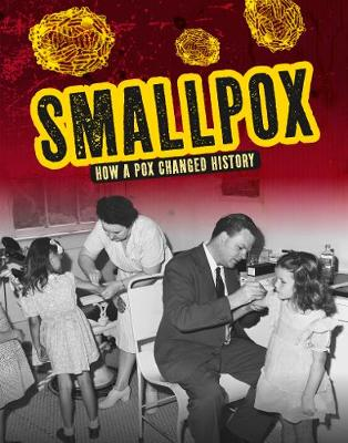 Smallpox: How a Pox Changed History by Janie Havemeyer