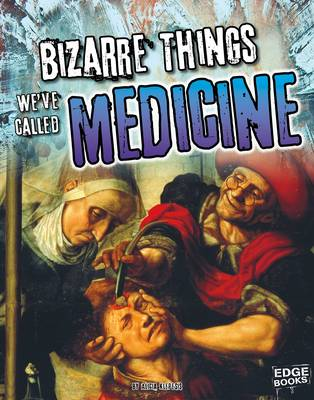 Bizarre Things We've Called Medicine book