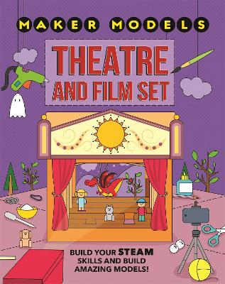 Maker Models: Theatre and Film Set by Anna Claybourne