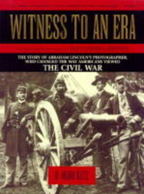 Witness to an Era by Mark Katz
